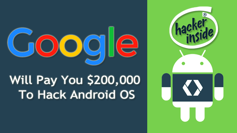 google-will-pay-you-200000-to-hack-android-os