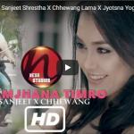Samjhana Timro – Sanjeet Shrestha X Chhewang Lama X Jyotsna Yogi    Official MV   