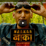 NAAKAA | New Nepali Movie Official Teaser released 2017 Ft. Bipin Karki, Thinley Lhamo, Robin Tamang