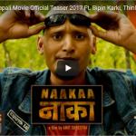 NAAKAA | New Nepali Movie Official Teaser released 2017 Ft. Bipin Karki, Thinley Lhamo, Robin Tamang