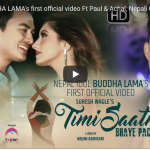 Timi Saath Bhayepachi official music video by Buddha Lama ft. Paul Shah and Aanchal Sharma