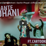 Dante Mohani by Sachin Phuyal | official music video by The Cartoonz Crew