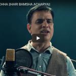 Hari Bansha Acharya – J Bhane Ni Hunchha
