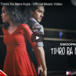 Timro Ra Mero Kura official song | Swoopna Suman ft. Jyotsana